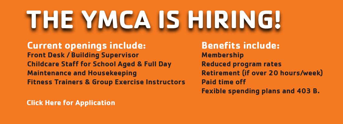 The YMCA is hiring!  Several current openings open.  Click for more information.