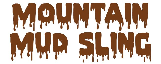 Mountain Mud Sling